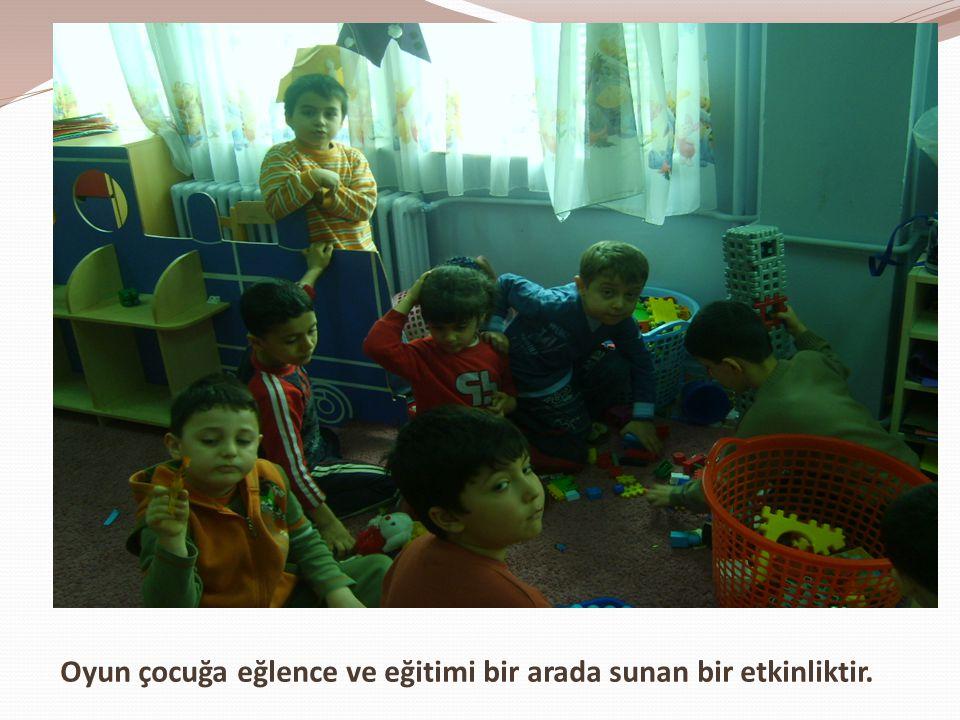 Oyun çocuğa eğlence ve eğitimi bir arada sunan bir etkinliktir.