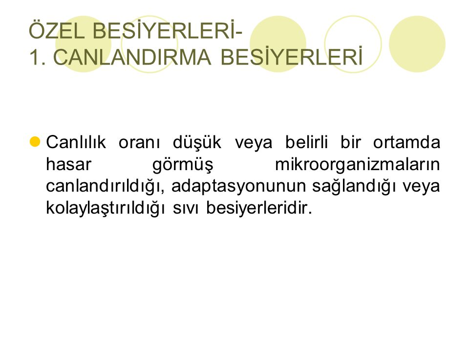 ÖZEL BESİYERLERİ- 1. CANLANDIRMA BESİYERLERİ