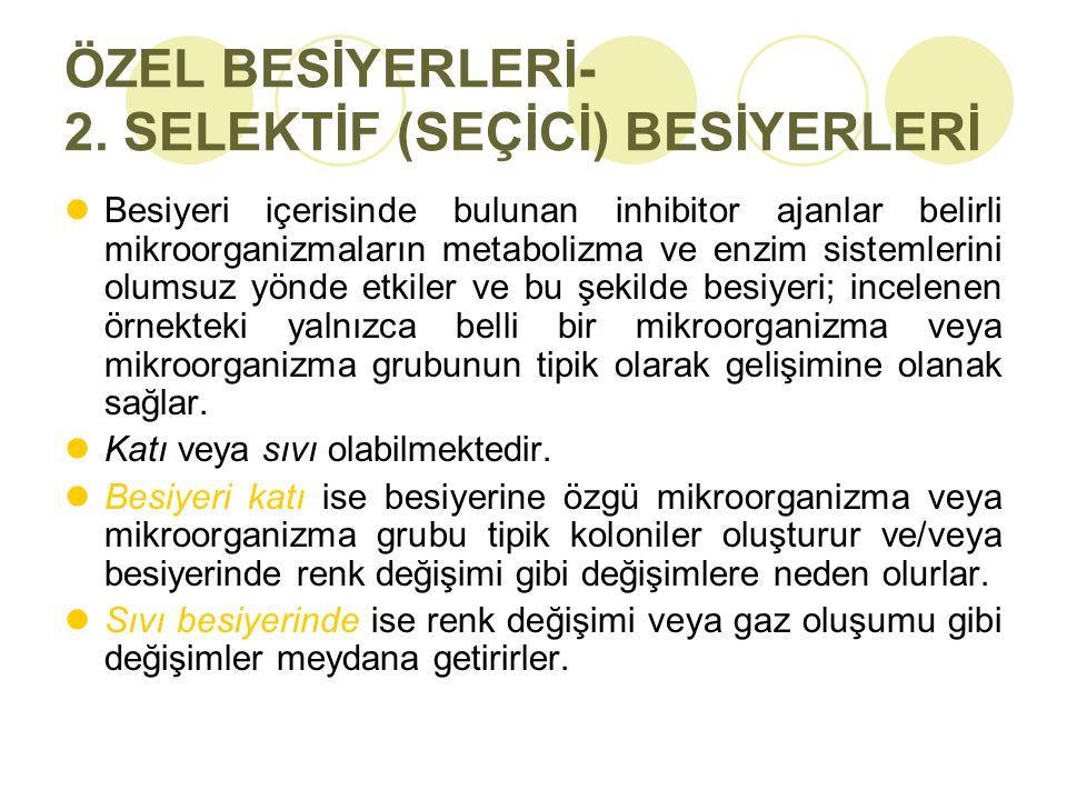 ÖZEL BESİYERLERİ- 2. SELEKTİF (SEÇİCİ) BESİYERLERİ