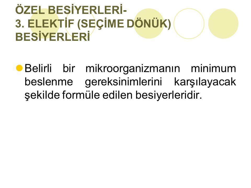ÖZEL BESİYERLERİ- 3. ELEKTİF (SEÇİME DÖNÜK) BESİYERLERİ
