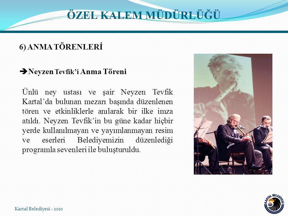 ÖZEL KALEM MÜDÜRLÜĞÜ 6) ANMA TÖRENLERİ Neyzen Tevfik'i Anma Töreni