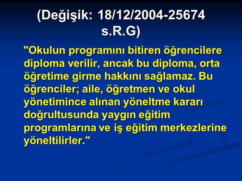 (Değişik: 18/12/2004-25674 s.R.G)