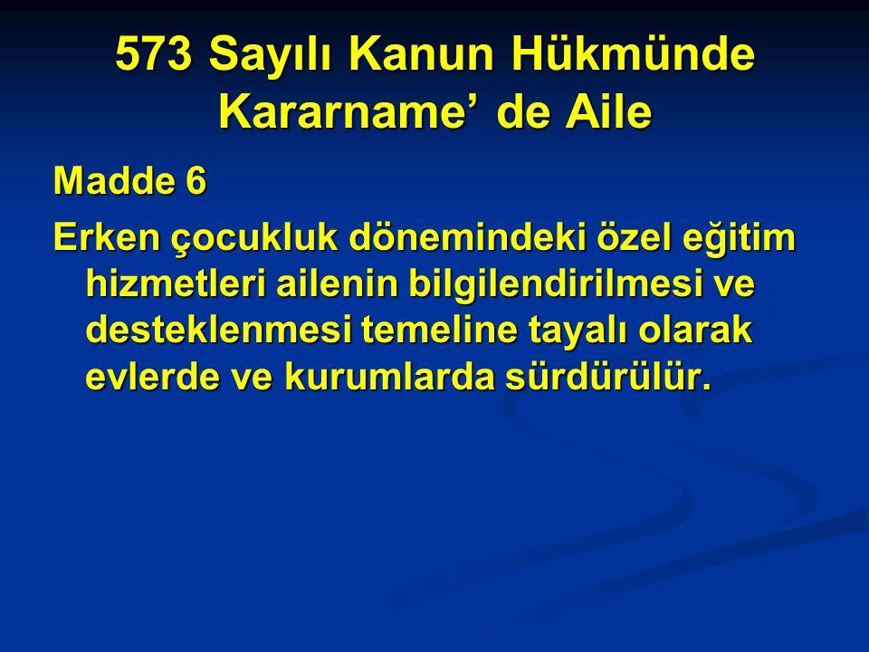 573 Sayılı Kanun Hükmünde Kararname' de Aile