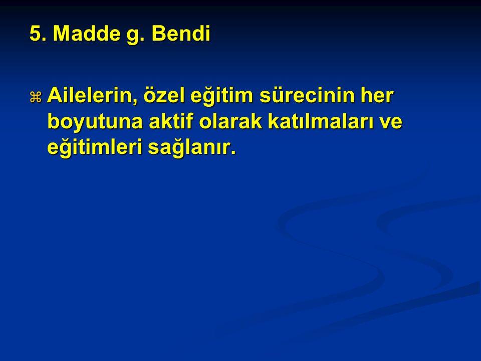 5. Madde g.