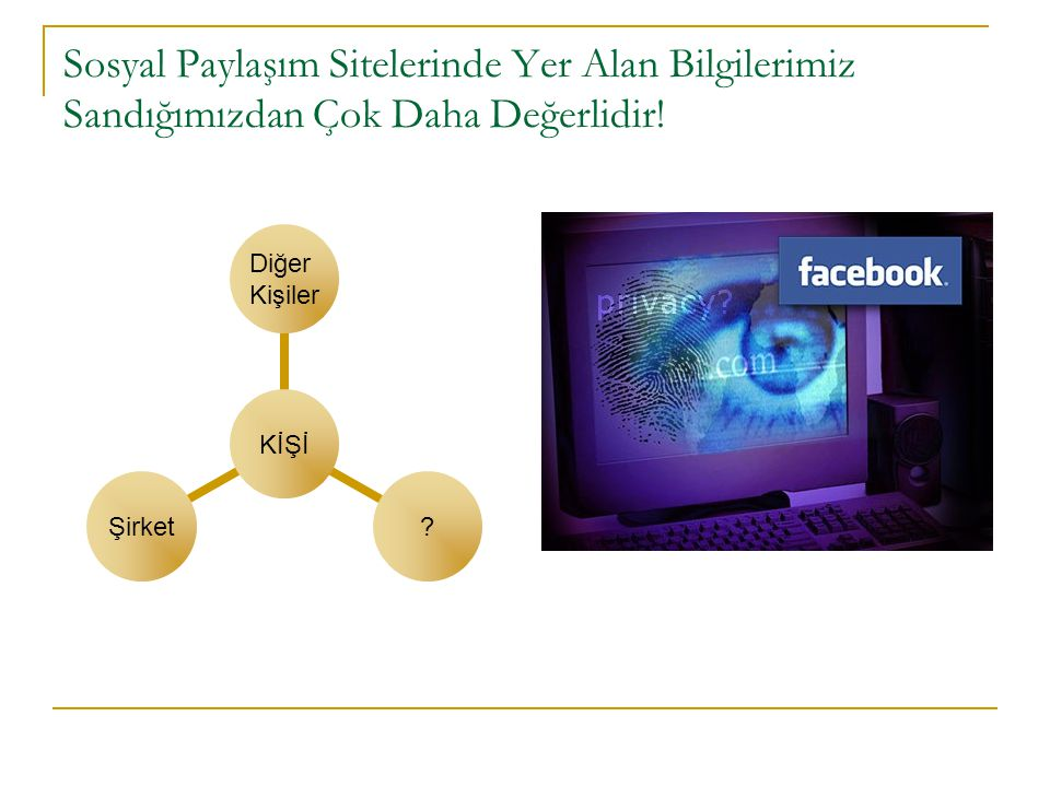 Sosyal Paylaşım Sitelerinde Yer Alan Bilgilerimiz Sandığımızdan Çok Daha Değerlidir!