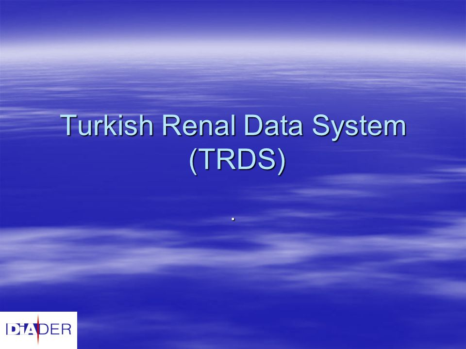Turkish Renal Data System (TRDS)