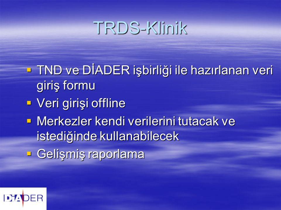 TRDS-Klinik TND ve DİADER işbirliği ile hazırlanan veri giriş formu