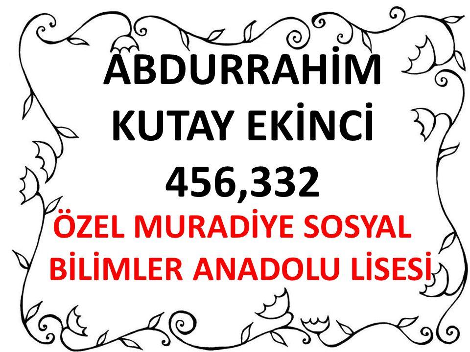 ABDURRAHİM KUTAY EKİNCİ 456,332