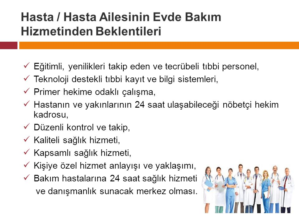Hasta / Hasta Ailesinin Evde Bakım Hizmetinden Beklentileri