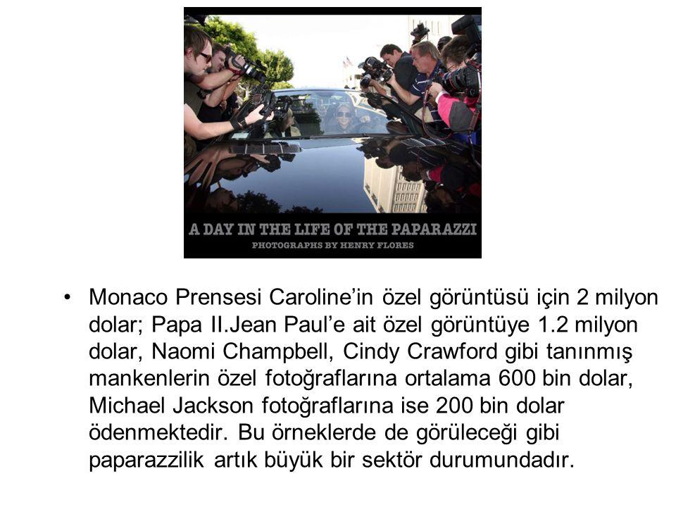 Monaco Prensesi Caroline'in özel görüntüsü için 2 milyon dolar; Papa II.Jean Paul'e ait özel görüntüye 1.2 milyon dolar, Naomi Champbell, Cindy Crawford gibi tanınmış mankenlerin özel fotoğraflarına ortalama 600 bin dolar, Michael Jackson fotoğraflarına ise 200 bin dolar ödenmektedir.
