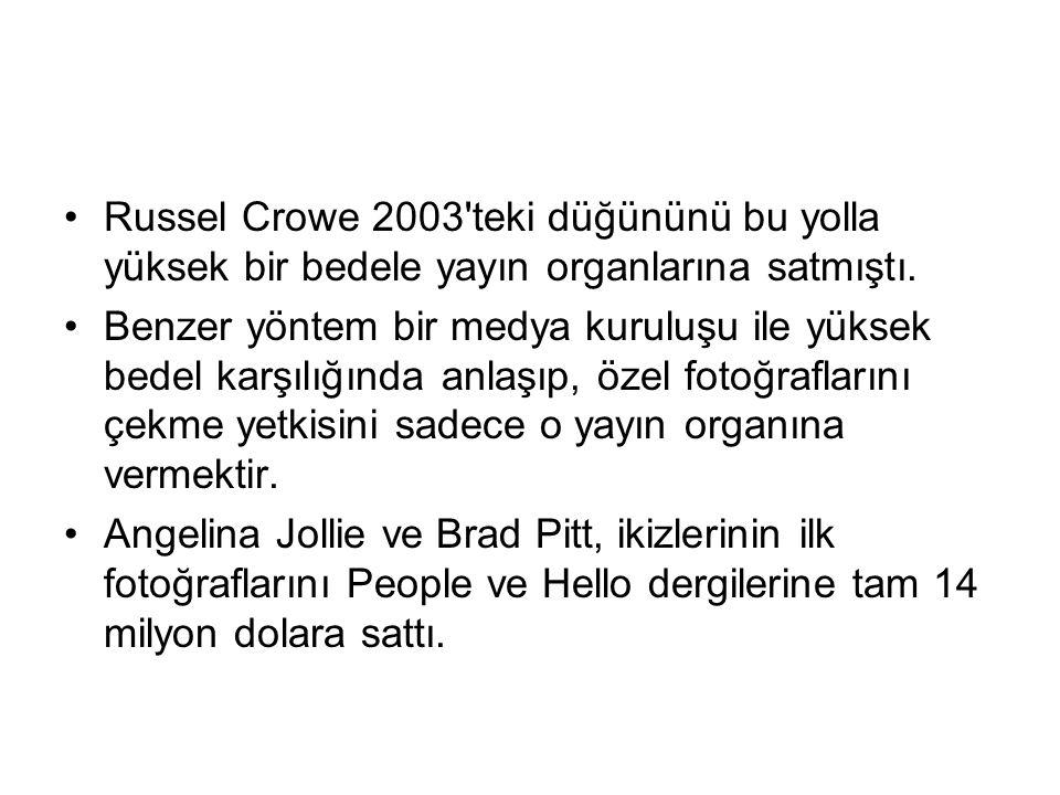 Russel Crowe 2003 teki düğününü bu yolla yüksek bir bedele yayın organlarına satmıştı.