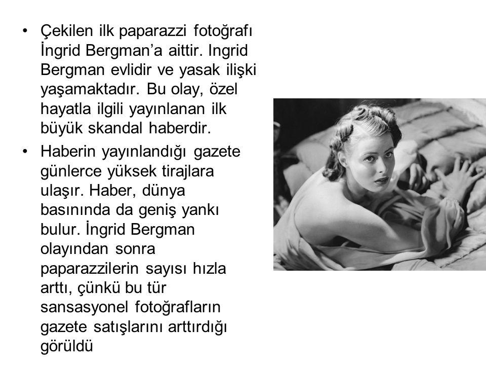 Çekilen ilk paparazzi fotoğrafı İngrid Bergman'a aittir