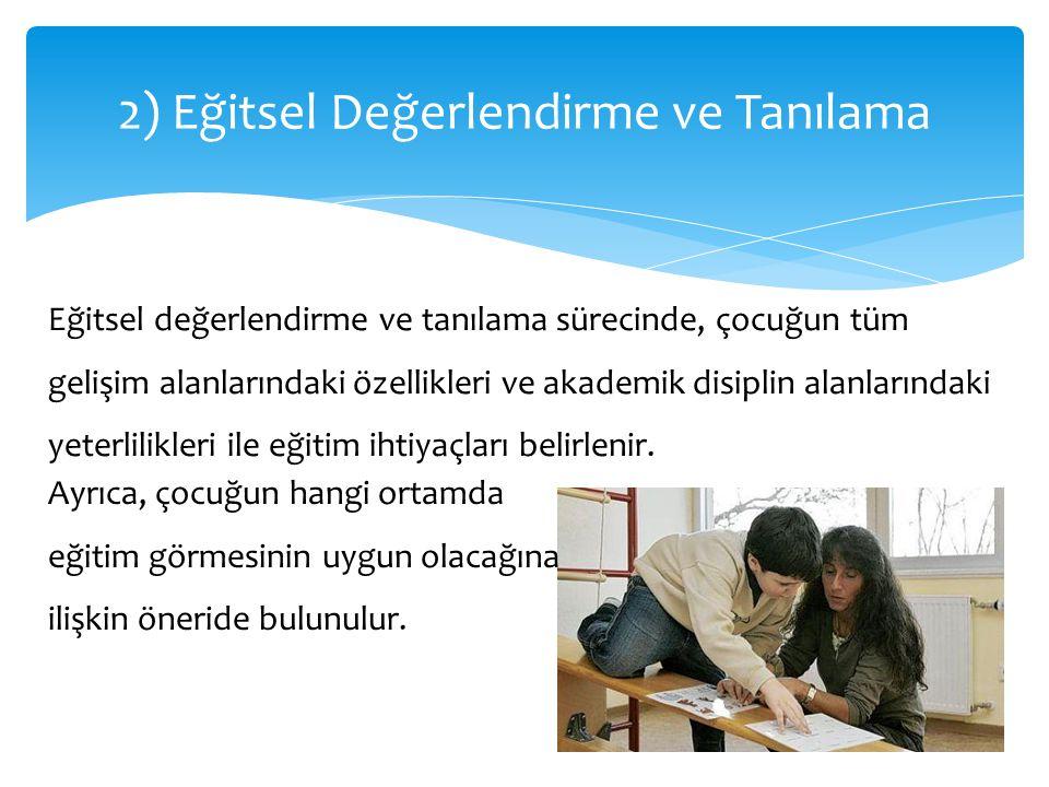 2) Eğitsel Değerlendirme ve Tanılama