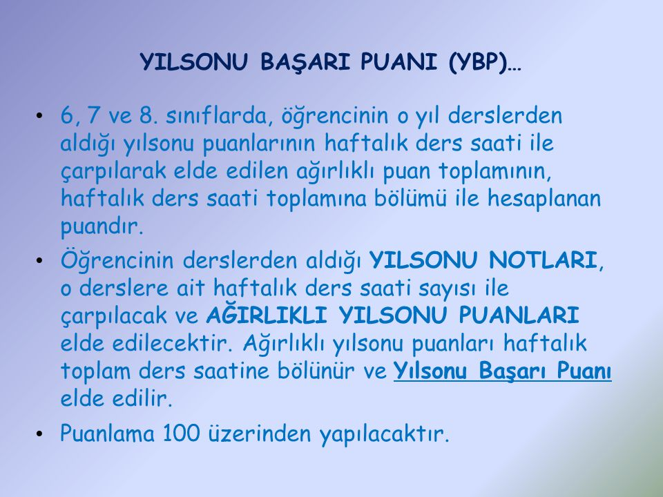 YILSONU BAŞARI PUANI (YBP)…