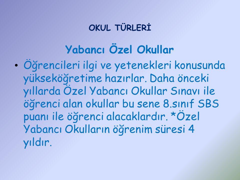 OKUL TÜRLERİ Yabancı Özel Okullar.