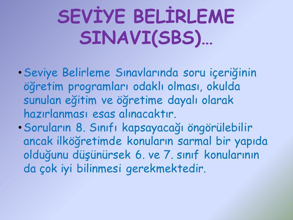 SEVİYE BELİRLEME SINAVI(SBS)…
