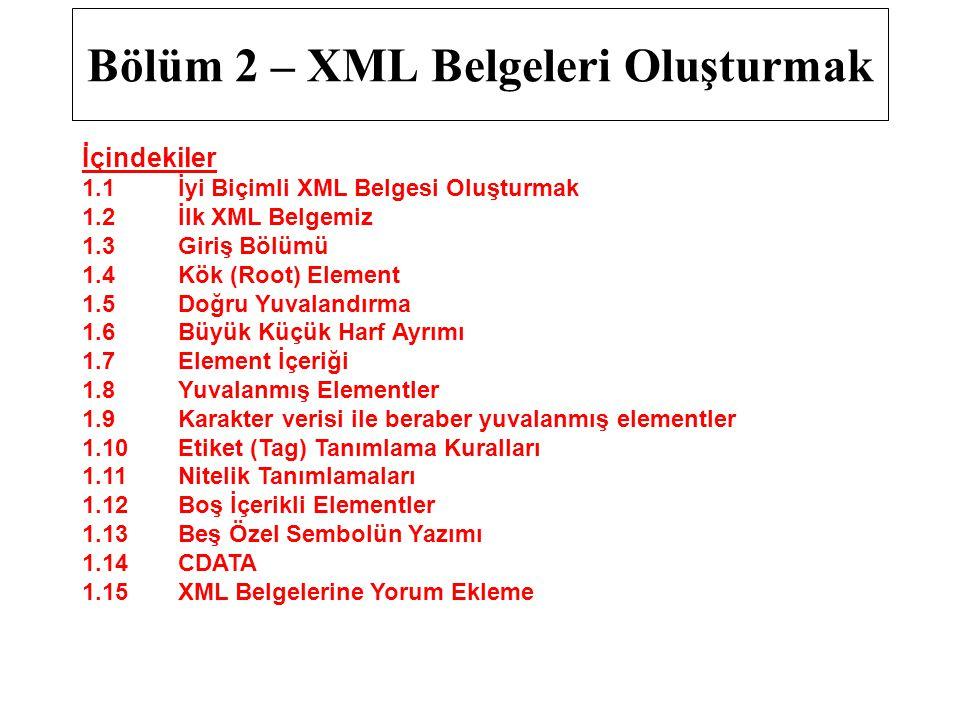 Bölüm 2 – XML Belgeleri Oluşturmak