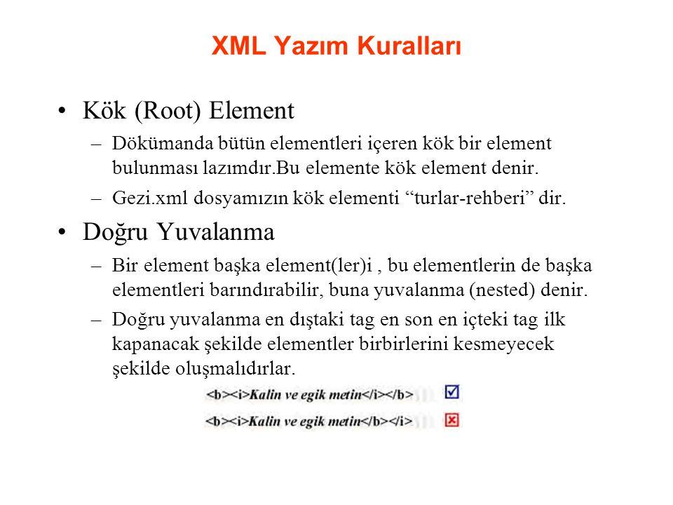 XML Yazım Kuralları Kök (Root) Element Doğru Yuvalanma