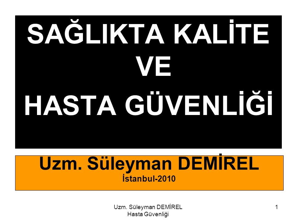 Uzm. Süleyman DEMİREL İstanbul-2010
