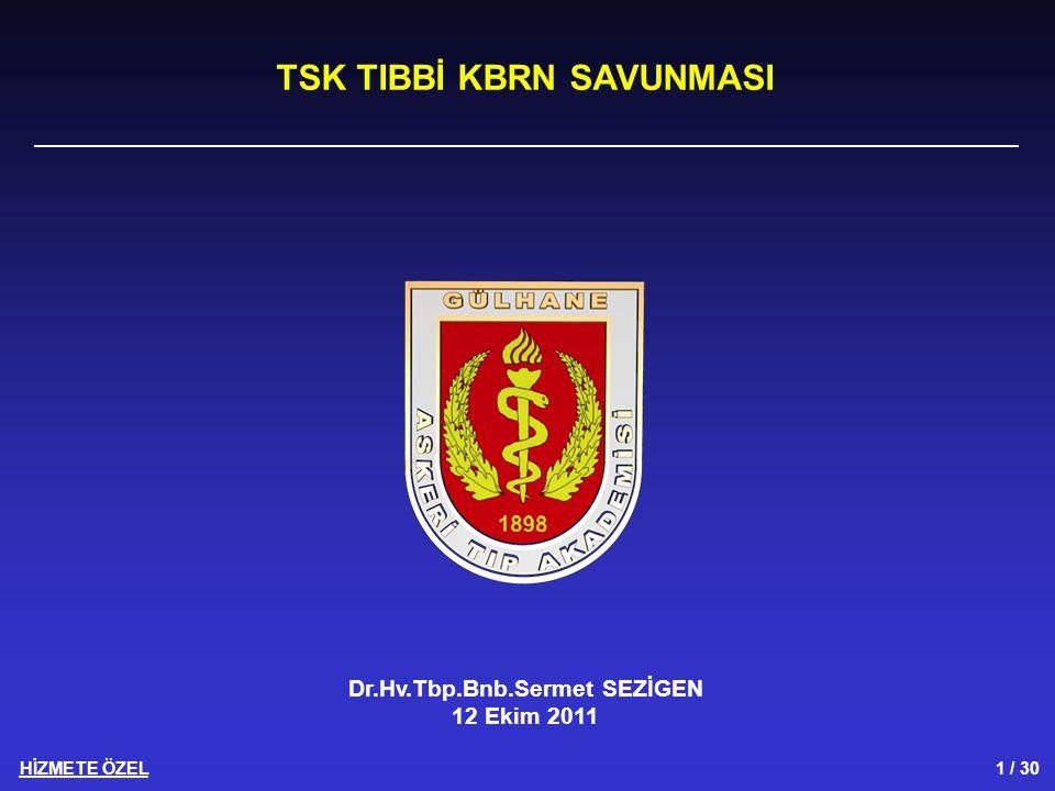TSK TIBBİ KBRN SAVUNMASI Dr.Hv.Tbp.Bnb.Sermet SEZİGEN