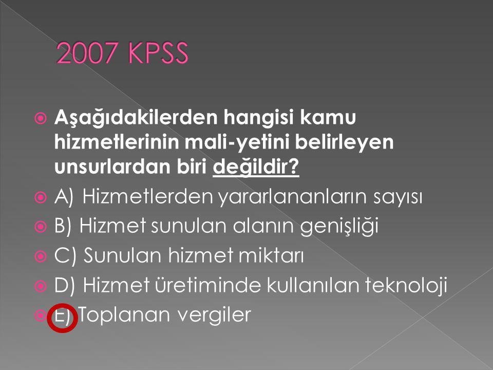 2007 KPSS Aşağıdakilerden hangisi kamu hizmetlerinin mali-yetini belirleyen unsurlardan biri değildir