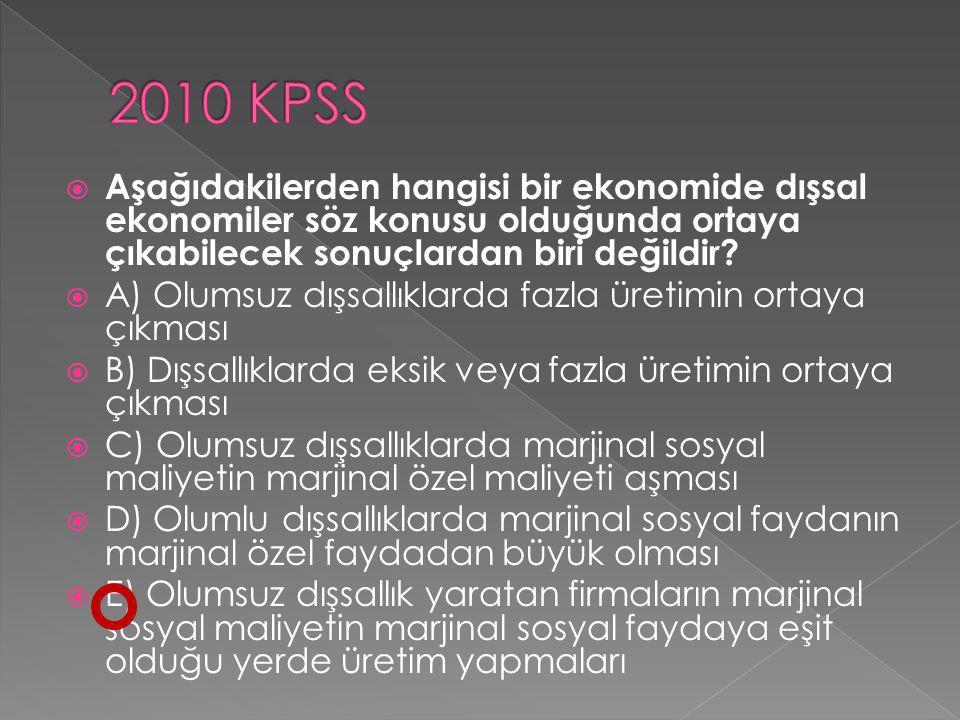 2010 KPSS Aşağıdakilerden hangisi bir ekonomide dışsal ekonomiler söz konusu olduğunda ortaya çıkabilecek sonuçlardan biri değildir