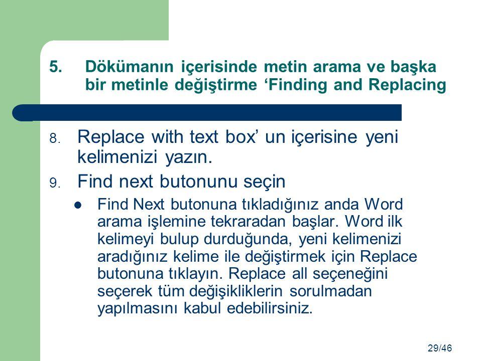 Replace with text box' un içerisine yeni kelimenizi yazın.