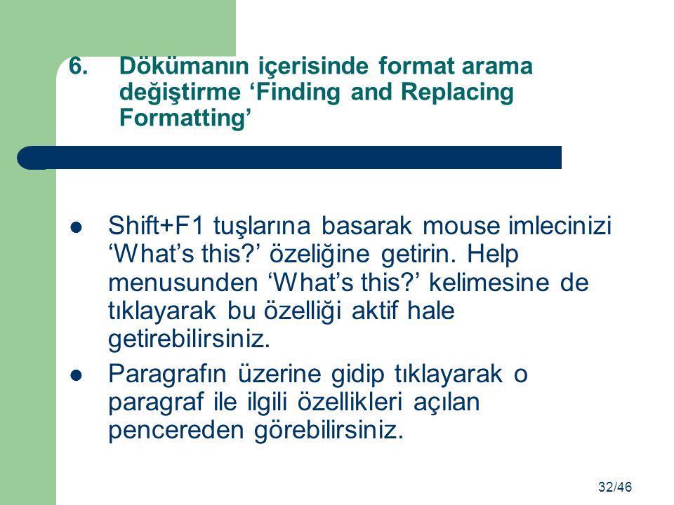 Dökümanın içerisinde format arama değiştirme 'Finding and Replacing Formatting'