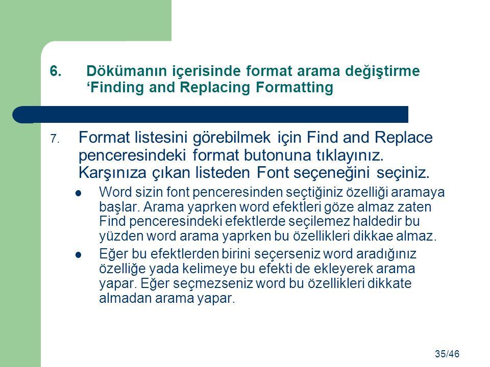 Dökümanın içerisinde format arama değiştirme 'Finding and Replacing Formatting