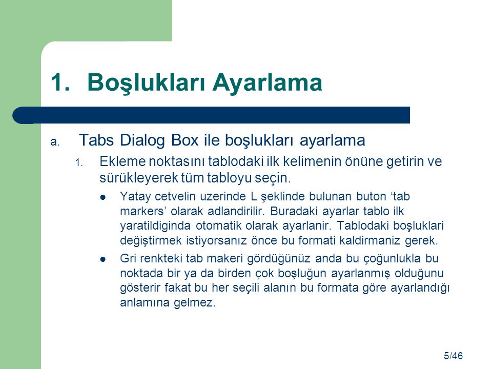 Boşlukları Ayarlama Tabs Dialog Box ile boşlukları ayarlama
