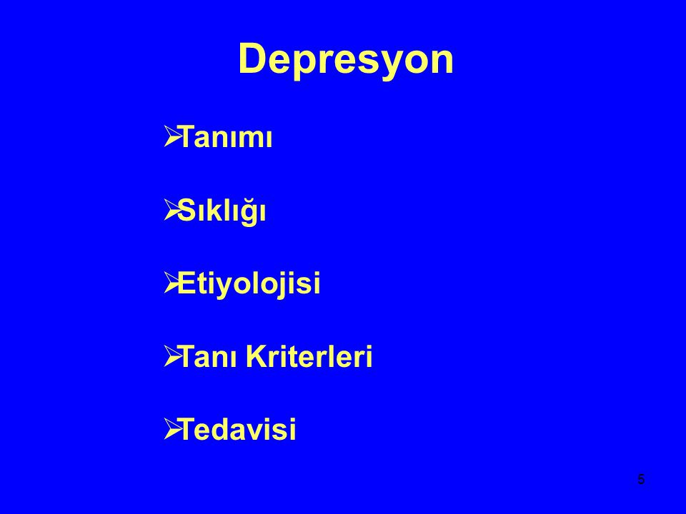 Depresyon Tanımı Sıklığı Etiyolojisi Tanı Kriterleri Tedavisi