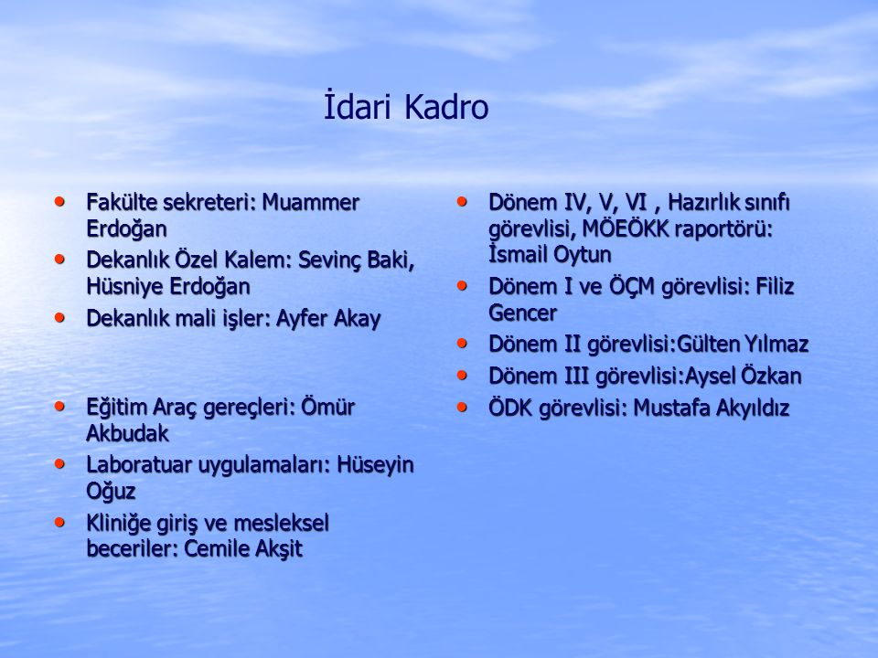 İdari Kadro Fakülte sekreteri: Muammer Erdoğan