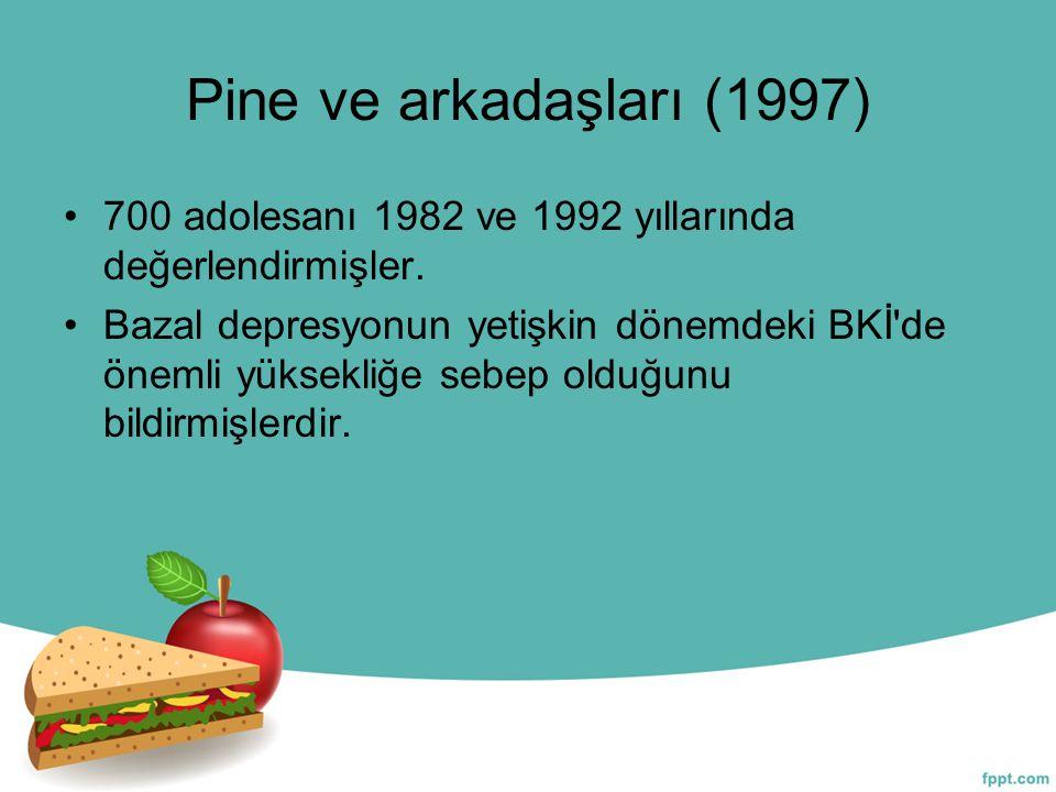 Pine ve arkadaşları (1997) 700 adolesanı 1982 ve 1992 yıllarında değerlendirmişler.