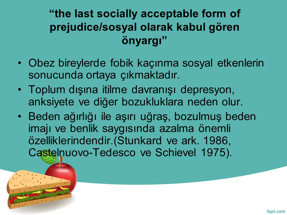 the last socially acceptable form of prejudice/sosyal olarak kabul gören önyargı