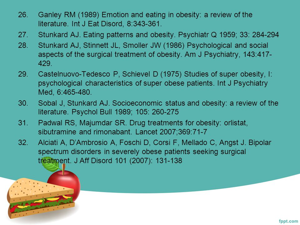 Ganley RM (1989) Emotion and eating in obesity: a review of the literature. Int J Eat Disord, 8:343-361.