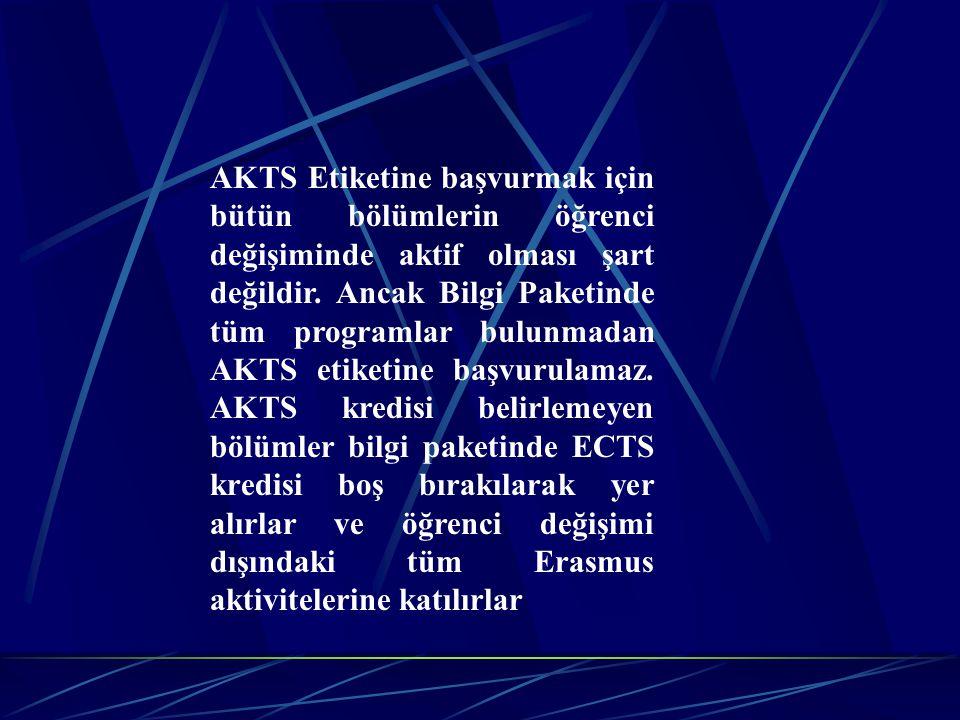 AKTS Etiketine başvurmak için bütün bölümlerin öğrenci değişiminde aktif olması şart değildir.
