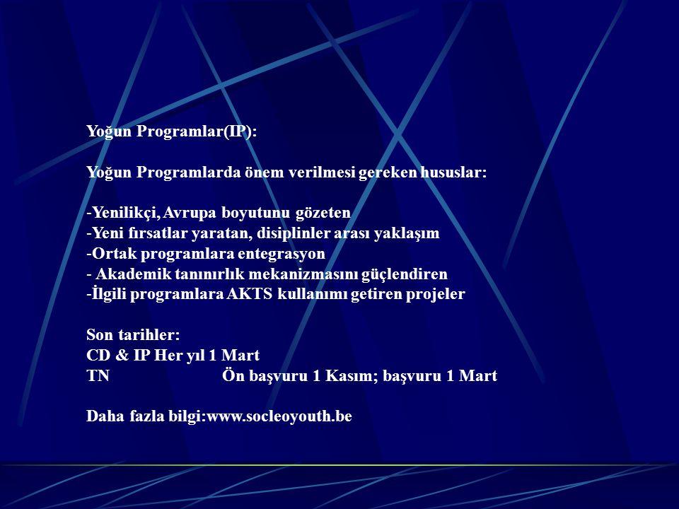 Yoğun Programlar(IP): Yoğun Programlarda önem verilmesi gereken hususlar: Yenilikçi, Avrupa boyutunu gözeten.