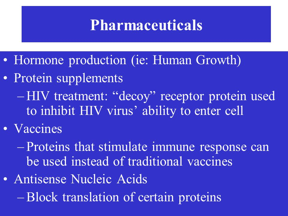 Pharmaceuticals Hormone production (ie: Human Growth)