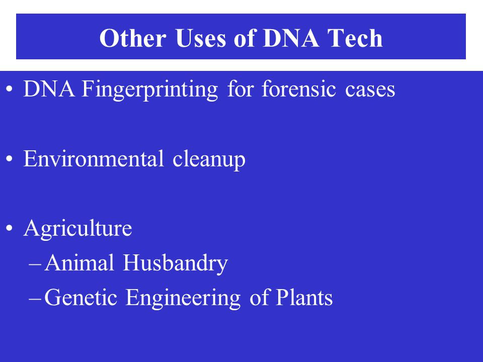Other Uses of DNA Tech DNA Fingerprinting for forensic cases