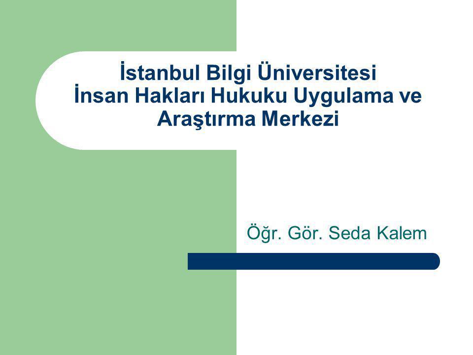 İstanbul Bilgi Üniversitesi İnsan Hakları Hukuku Uygulama ve Araştırma Merkezi