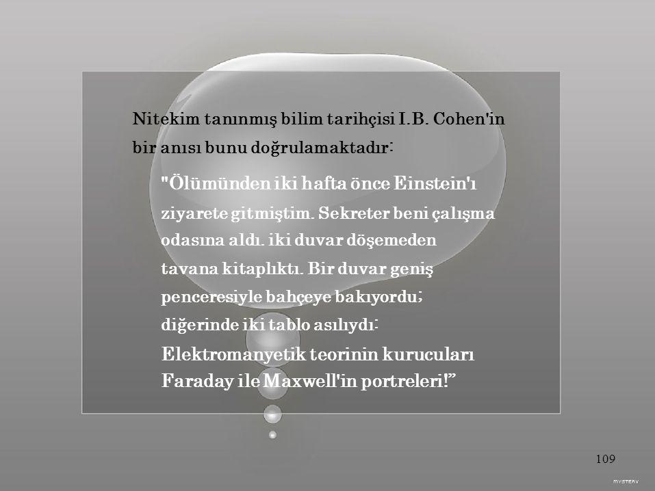 Nitekim tanınmış bilim tarihçisi I.B. Cohen in