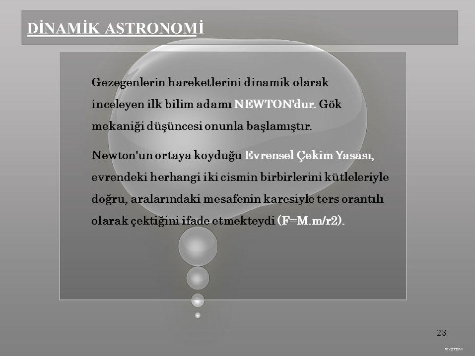 DİNAMİK ASTRONOMİ Gezegenlerin hareketlerini dinamik olarak