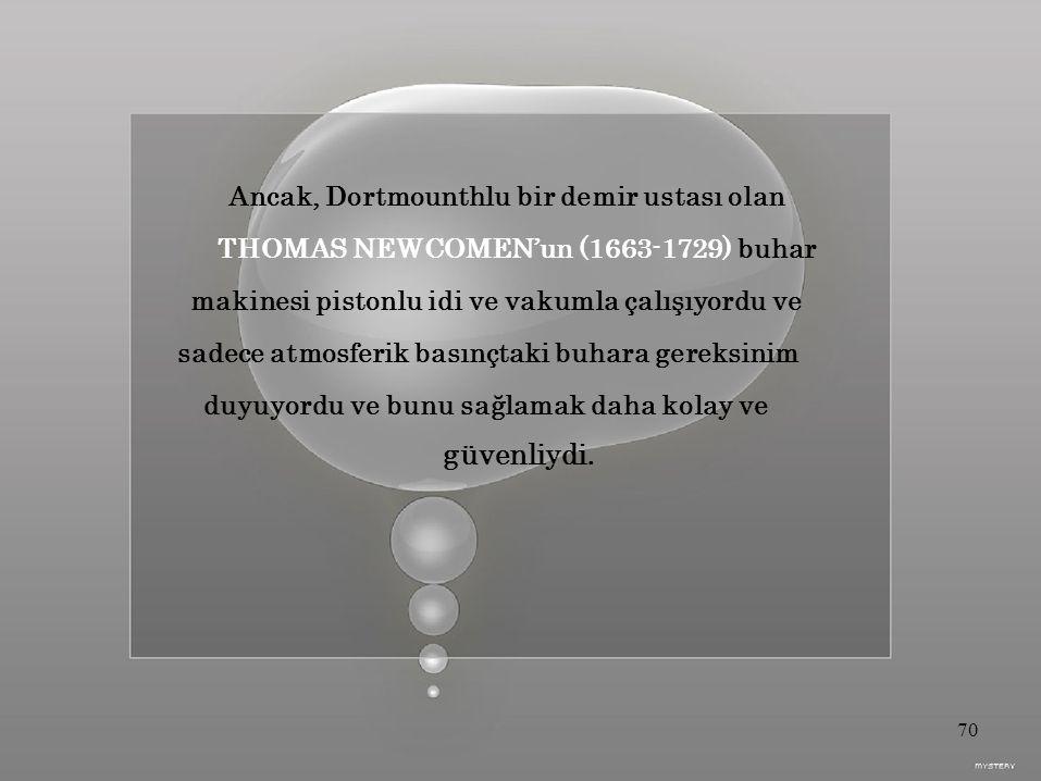 THOMAS NEWCOMEN'un (1663-1729) buhar
