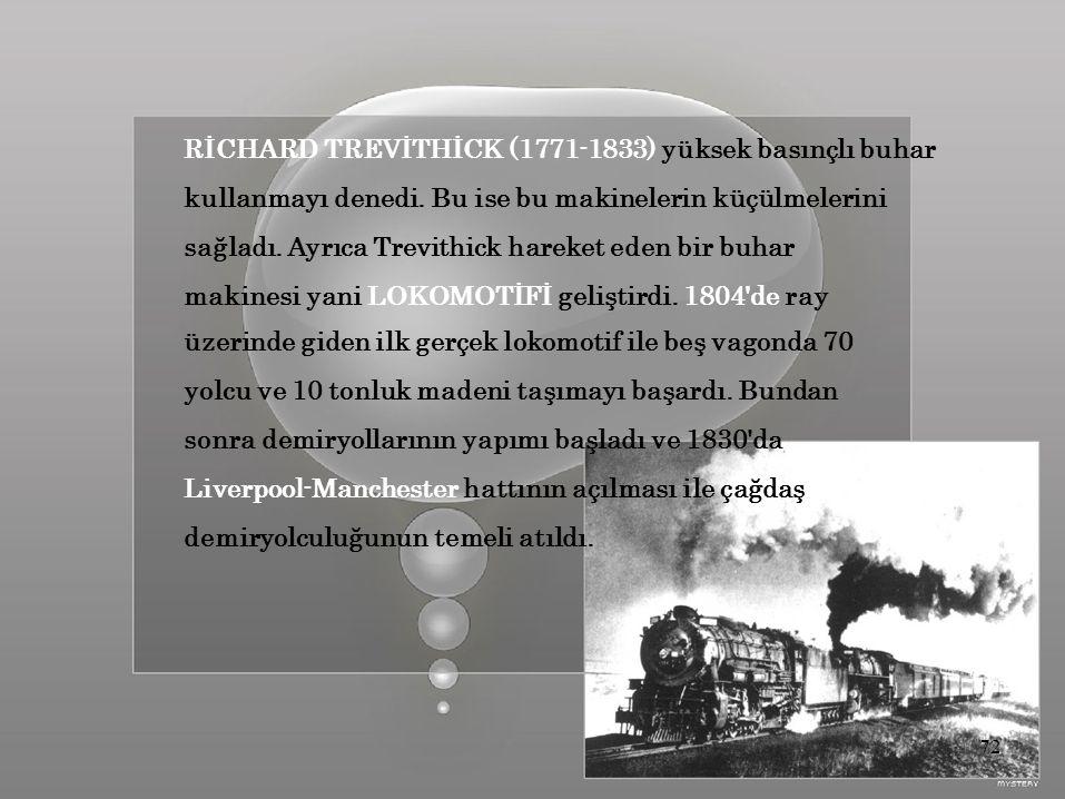 RİCHARD TREVİTHİCK (1771-1833) yüksek basınçlı buhar