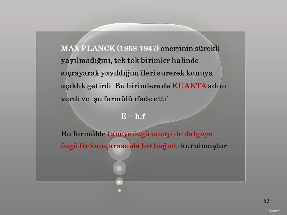 MAX PLANCK (1858-1947) enerjinin sürekli