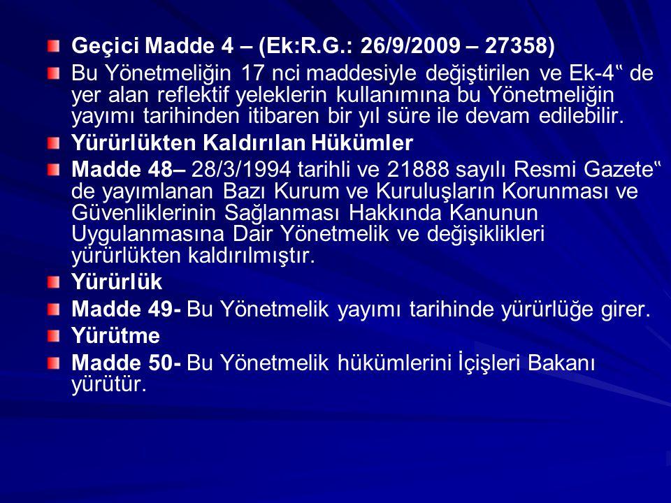 Geçici Madde 4 – (Ek:R.G.: 26/9/2009 – 27358)