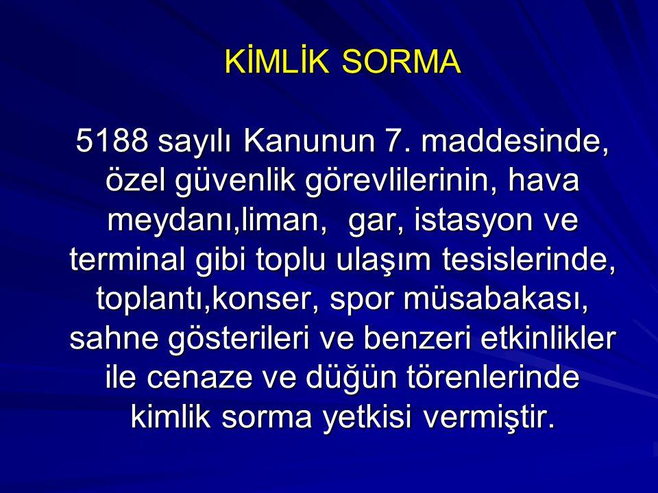 KİMLİK SORMA 5188 sayılı Kanunun 7
