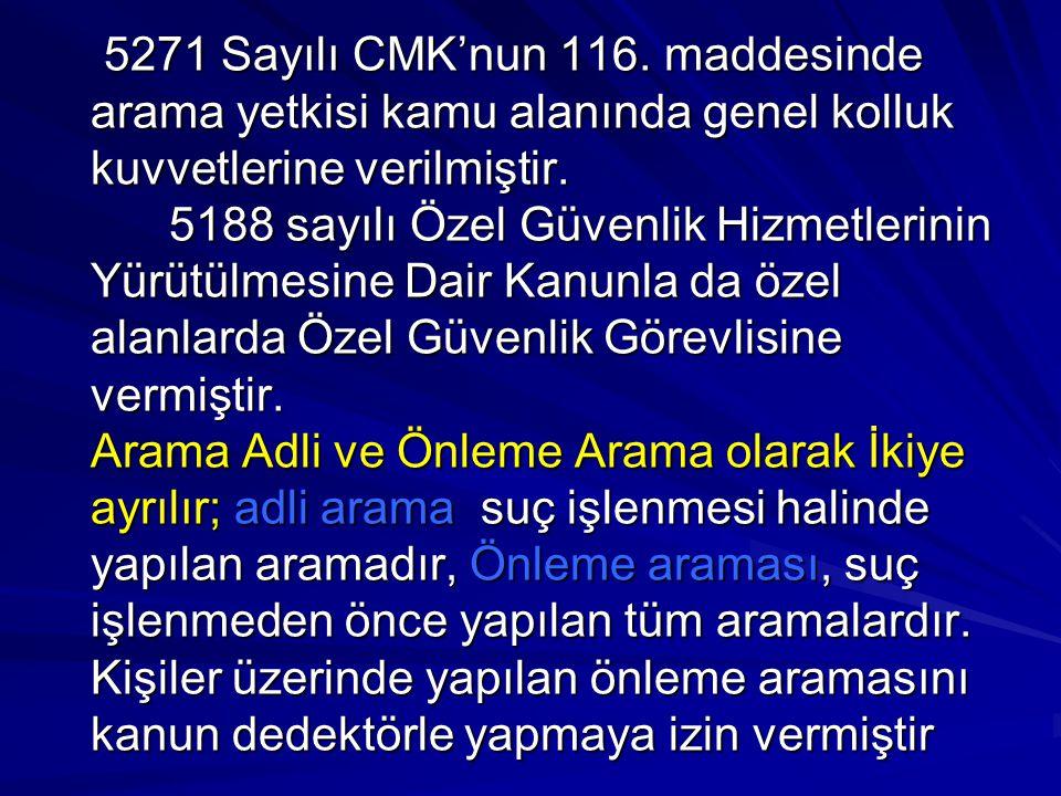5271 Sayılı CMK'nun 116.