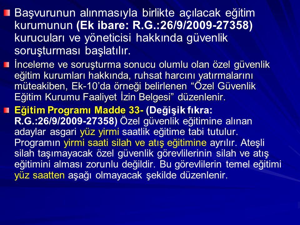 Başvurunun alınmasıyla birlikte açılacak eğitim kurumunun (Ek ibare: R