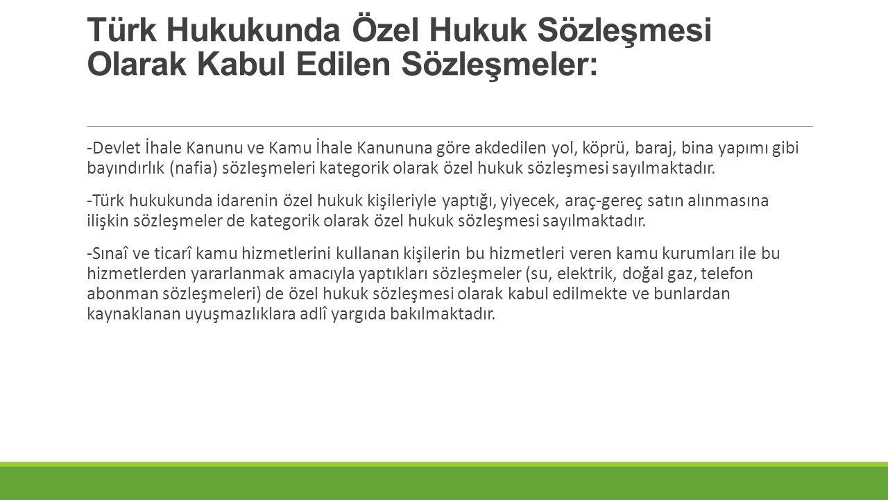 Türk Hukukunda Özel Hukuk Sözleşmesi Olarak Kabul Edilen Sözleşmeler:
